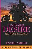 Untamed Desire: My Motorcycle Romance (Biker Romance Series)
