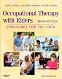 img - for Occupational Therapy with Elders: Strategies for the COTA[ OCCUPATIONAL THERAPY WITH ELDERS: STRATEGIES FOR THE COTA ] by Padilla, Rene L. (Author) Mar-21-11[ Hardcover ] book / textbook / text book
