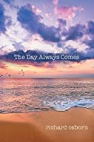 The Day Always Comes