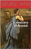 Valentine (Annoté) (French Edition)