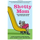 Buy Sh*tty Mom: The Parenting Guide for the Rest of Us