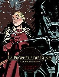 La prophétie des runes, Tome 1 : La rouelle de feu par Catherine Cuenca