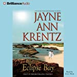 Eclipse Bay: Eclipse Bay Series, Book 1 (       ABRIDGED) by Jayne Ann Krentz Narrated by Joyce Bean