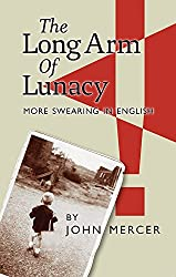 The Long Arm of Lunacy- More Swearing in English