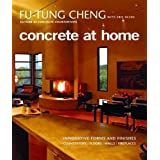 Concrete at Home: Innovative Forms and Finishes ~ Fu-Tung Cheng