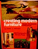 Creating Modern Furniture - Trends, Techniques, Appreciation (0517524619) by Dona Z. Meilach