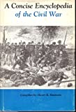 img - for A Concise Encyclopedia of the Civil War book / textbook / text book