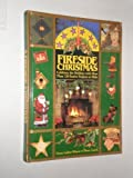 Diane LaRose- Weaver Fireside Christmas: Celebrate the Holidays with More Than 120 Festive Projects to Make
