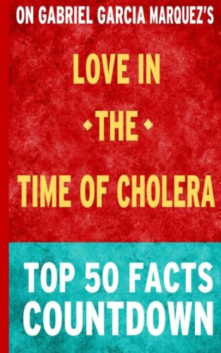 Love in the Time of Cholera: Top 50 Facts Countdown PDF