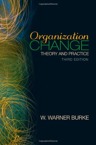 Organization Change: Theory and Practice (Foundations for...