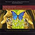 The Method of Grace Audiobook by George Whitefield Narrated by Max McLean