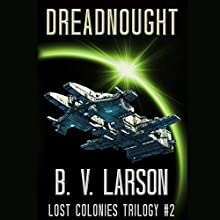 Dreadnought: Lost Colonies, Book 2 Audiobook by B. V. Larson Narrated by Edoardo Ballerini