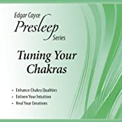 Tuning Your Chakras: Edgar Cayce Presleep Series | [Edgar Cayce]
