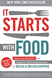 It Starts With Food: Discover the Whole30 and Change Your Life in Unexpected Ways (English Edition)