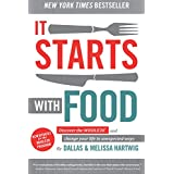 It Starts With Food: Discover the Whole30 and Change Your Life in Unexpected Waysby Melissa Hartwig