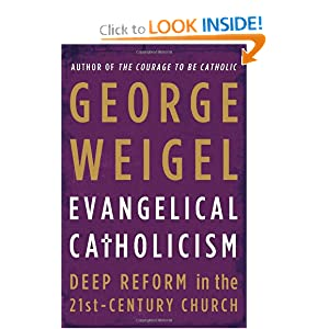 Evangelical Catholicism: Deep Reform in the 21st-Century Church by