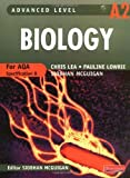 Mr Chris Lea AQA B A2 Level Biology Student Book (Advanced Level Biology for AQA)