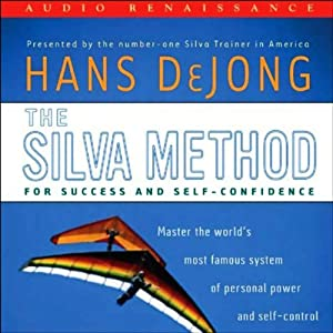 The Silva Method for Success and Self-Confidence | [Hans DeJong]