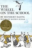 The Wheel on the School (0060215852) by Meindert DeJong