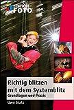 Image de Richtig Blitzen mit dem Systemblitz: Grundlagen und Praxis (Edition FotoHits)