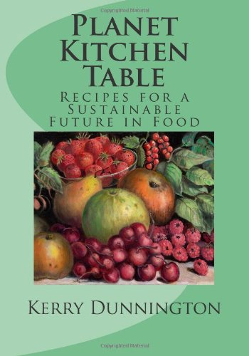 Planet Kitchen Table: Recipes for a Sustainable Future in Food