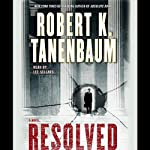 Resolved (       ABRIDGED) by Robert K. Tanenbaum Narrated by Lee Sellars