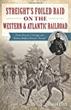 img - for Streight's Foiled Raid on the Western & Atlantic Railroad (Civil War Series) book / textbook / text book