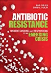 Antibiotic Resistance: Understanding and Responding to an Emerging Crisis