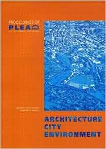 Architecture City Environment Proceedings Of PLEA 2000 Cambridge UK 2 5 Ju