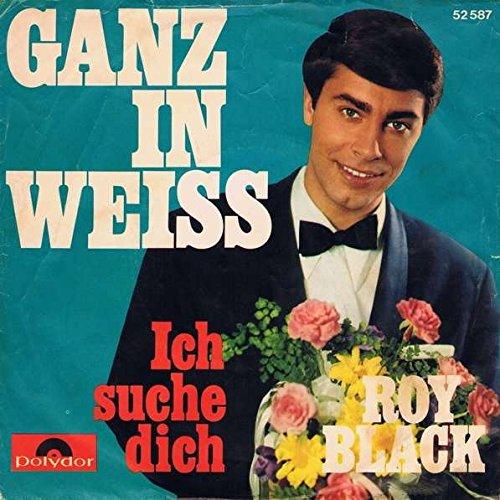 Roy Black - Roy Black - Ganz In Weiss - Zortam Music