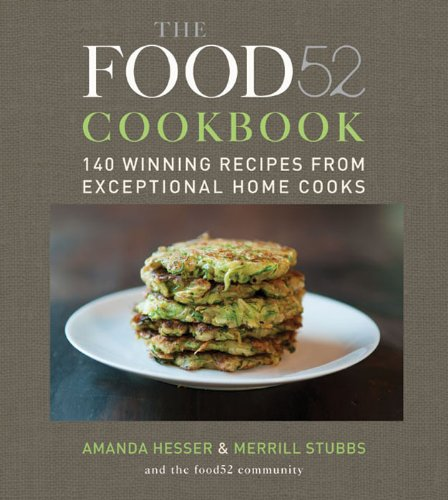 The Food52 Cookbook by Amanda Hesser, Merrill Stubbs