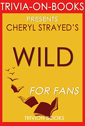 Wild: by Cheryl Strayed : From Lost to Found on the Pacific