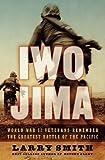 Iwo Jima: World War Ii Veterans Remember The Greatest Battle Of The Pacifi