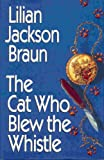 The Cat Who Blew The Whistle - Book Club Edition (0399139818) by Braun, Lilian Jackson