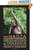 The Hadza: Hunter-Gatherers of Tanzania (Origins of Human Behavior and Culture)