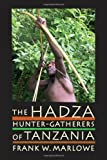 img - for The Hadza: Hunter-Gatherers of Tanzania (Origins of Human Behavior and Culture) book / textbook / text book