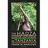 The Hadza: Hunter-Gatherers of Tanzaniaby Frank Marlowe