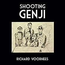 Shooting Genji (       UNABRIDGED) by Richard Voorhees Narrated by Richard Voorhees