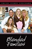 Blended Families (Social Issues Firsthand)