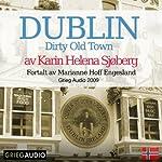 Dublin: Dirty Old Town | Karin Helena Sjøberg