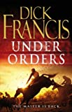 Dick Francis Under Orders