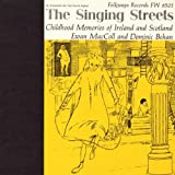 The Singing Streets: Childhood Memories Ewan Maccoll