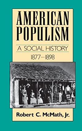 American Populism: A Social History 1877-1898 (American Century Series)