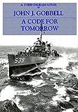 A CODE FOR TOMORROW: A Todd Ingram Novel (The Todd Ingram Series Book 2)
