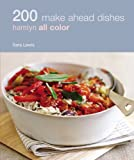 200 Make Ahead Dishes: Hamlyn All Color (Hamlyn All Color 200)