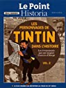 Les personnages de Tintin dans l'Histoire : Les �v�nements qui ont inspir� l'oeuvre d'Herg� Volume 2 par Le Point