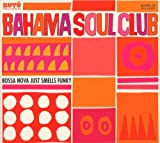 echange, troc Bahama Social Club - Bossa Nova Just Smells Funky