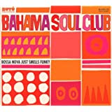 "Bossa Nova Just Smells Funkyvon ""The Bahama Soul Club"""