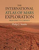 The International Atlas of Mars Exploration: Volume 2, 2004 to 2014: From Spirit to Curiosity