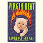 Virgin Heat | Laurence Shames
